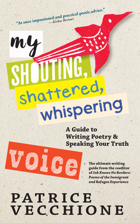 My Shouting, Shattered, Whispering Voice by Patrice Vecchione