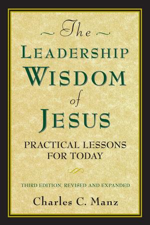 The Leadership Wisdom of Jesus by Charles C. Manz