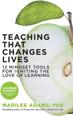 Teaching That Changes Lives by Marilee Adams, Ph.D.