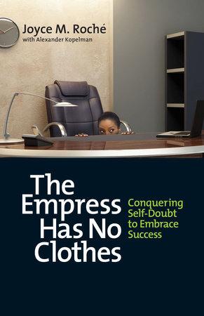 The Empress Has No Clothes by Joyce M. Roché and Alexander Kopelman