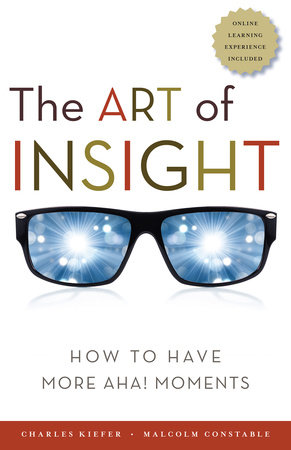 The Art of Insight by Charles Kiefer and Malcolm Constable