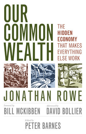 Our Common Wealth by Jonathan Rowe and Peter Barnes