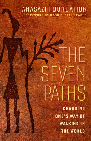 The Seven Paths by Anasazi Foundation
