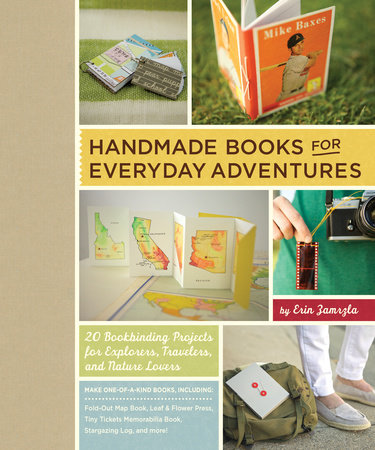 Handmade Books for Everyday Adventures by Erin Zamrzla