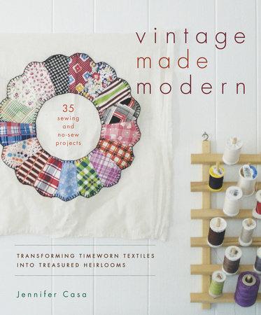 Vintage Made Modern by Jennifer Casa