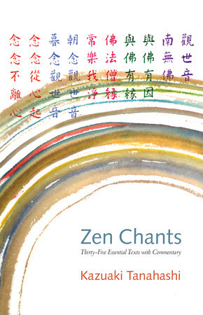 Zen Chants by Kazuaki Tanahashi