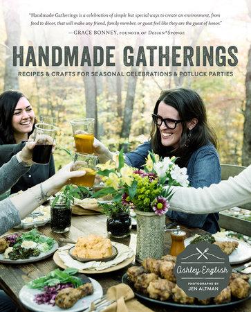 Handmade Gatherings by Ashley English