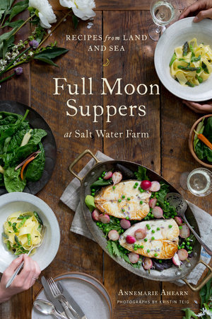 Full Moon Suppers at Salt Water Farm by Annemarie Ahearn