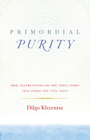 Primordial Purity by Dilgo Khyentse