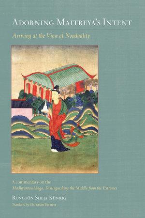 Adorning Maitreya's Intent by Rongtön Sheja Künrig