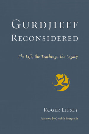 Gurdjieff Reconsidered by Roger Lipsey