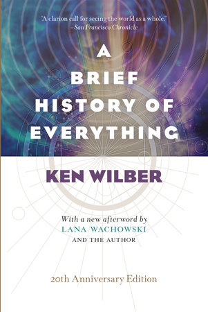 A Brief History of Everything (20th Anniversary Edition) by Ken Wilber
