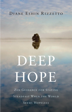Deep Hope by Diane Eshin Rizzetto