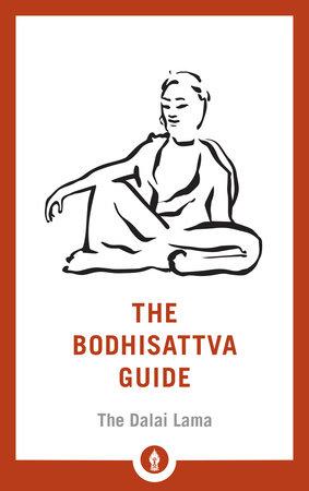 The Bodhisattva Guide by H.H. the Dalai Lama