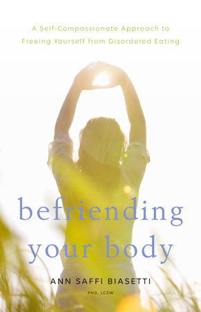 Befriending Your Body by Ann Saffi Biasetti