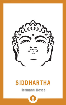 Siddhartha by Herman Hesse, translated by Sherab Chödzin Kohn