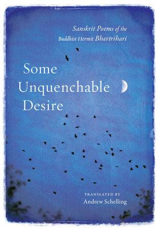 Some Unquenchable Desire by Bhartrihari