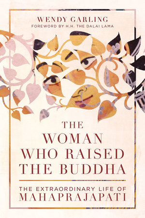 The Woman Who Raised the Buddha by Wendy Garling