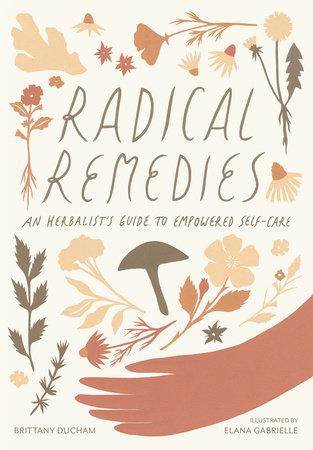 Radical Remedies by Brittany Ducham
