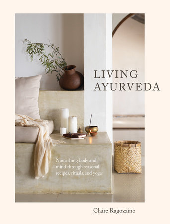 Living Ayurveda by Claire Ragozzino