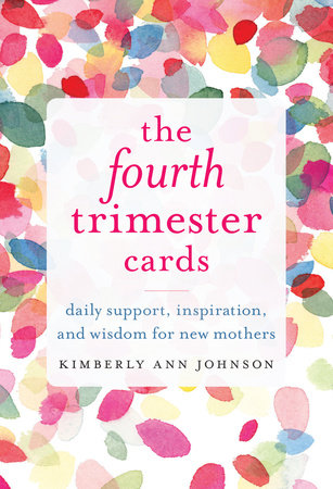 The Fourth Trimester Cards by Kimberly Ann Johnson
