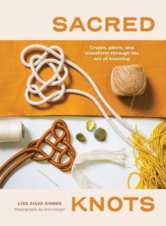 Sacred Knots by Lise Silva Gomes