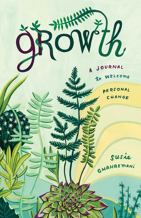 Growth by Susie Ghahremani