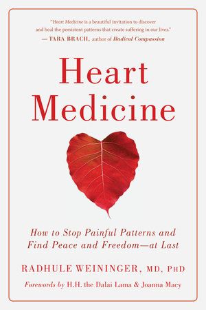 Heart Medicine by Radhule Weininger and H.H. the Dalai Lama