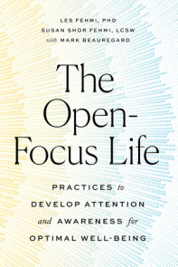 The Open-Focus Life