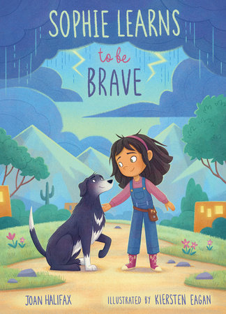 Sophie Learns to Be Brave by Joan Halifax