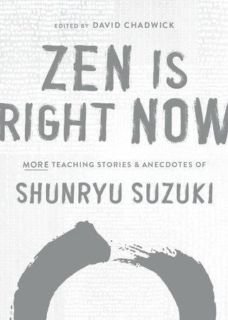 Zen Is Right Now by Shunryu Suzuki