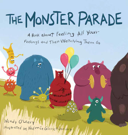 The Monster Parade by Wendy O'Leary
