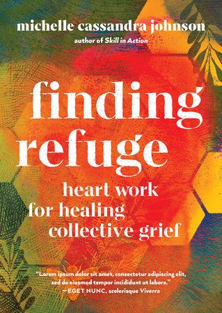 Finding Refuge by Michelle Cassandra Johnson