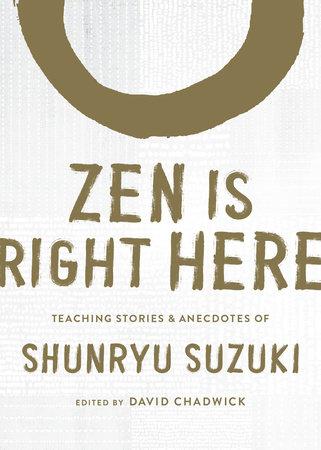Zen Is Right Here by Shunryu Suzuki