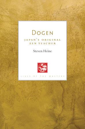 Dogen by Steven Heine