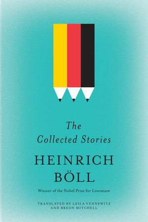 The Collected Stories of Heinrich Boll by Heinrich Boll
