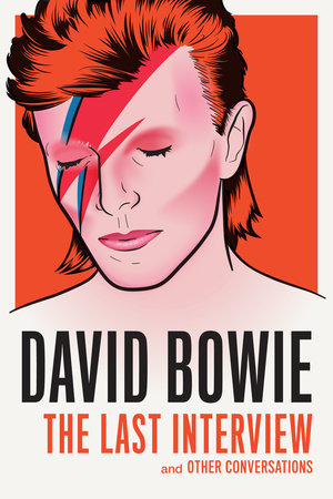 David Bowie: The Last Interview by David Bowie