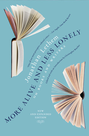 More Alive and Less Lonely by Jonathan Lethem
