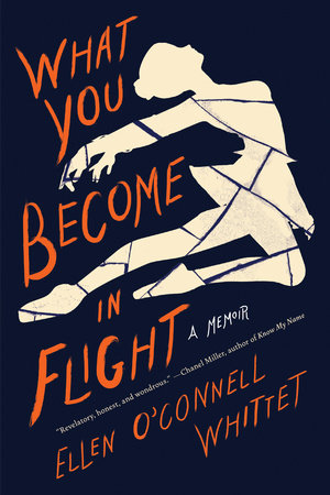 What You Become in Flight by Ellen O'Connell Whittet