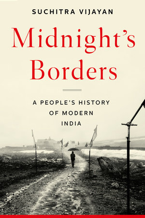 Midnight's Borders by Suchitra Vijayan