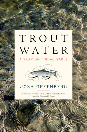 Trout Water by Josh Greenberg