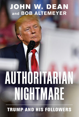 Authoritarian Nightmare by John W. Dean and Bob Altemeyer