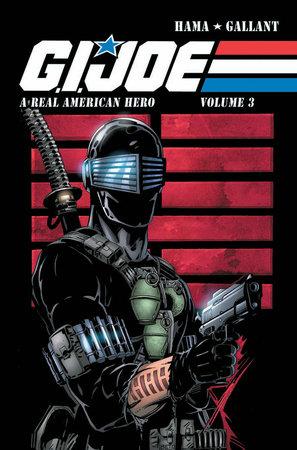 G.I. JOE: A Real American Hero, Vol. 3 by Larry Hama