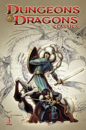 Dungeons & Dragons Classics Volume 3 by Dan Mishkin, Jeff Grubb, Ben Schwartz, Dan Raspler and Don Kraar