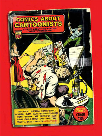 Comics About Cartoonists: Stories About the World's Oddest Profession by Jack Kirby, Steve Ditko, Dick Briefer and Winsor McCay
