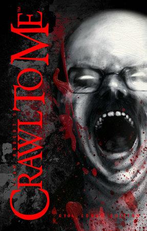 Crawl to Me: Evil Edgar Edition by Alan Robert
