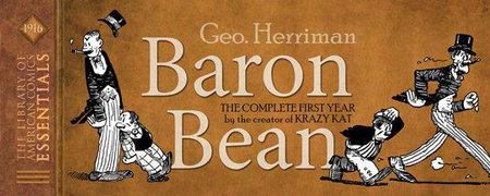 LOAC Essentials Volume 1: Baron Bean 1916 by George Herriman