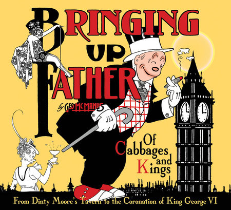 Bringing Up Father Volume 2: Of Cabbages And Kings by George McManus