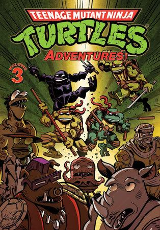 Teenage Mutant Ninja Turtles Adventures Volume 3 by Dean Clarrain and Steve Lavigne