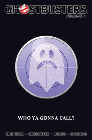 Ghostbusters Volume 4: Who Ya Gonna Call? by Erik Burnham